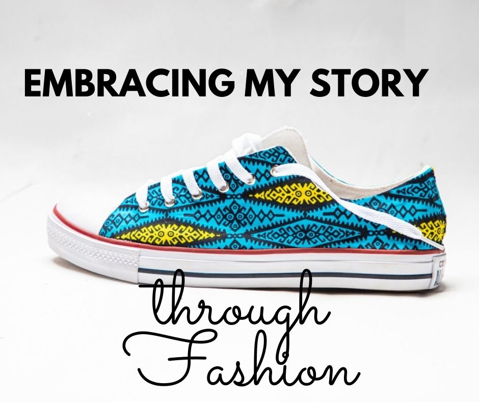 Embracing my story through fashion